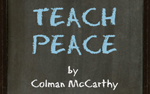 Teach Peace by Colman McCarthy